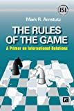 The Rules of the Game, Mark R. Amstutz, 1594513376