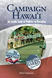 Campaign Hawaii: An Inside Look at Politics in Paradise