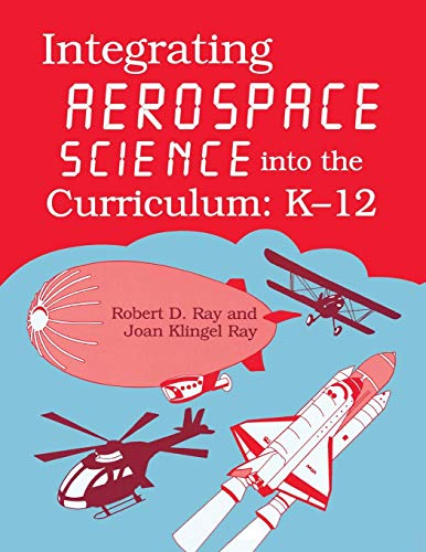Integrating Aerospace Science into the Curriculum: K-12