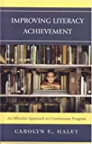 Improving Literacy Achievement, Carolyn E. Haley, 1578865689