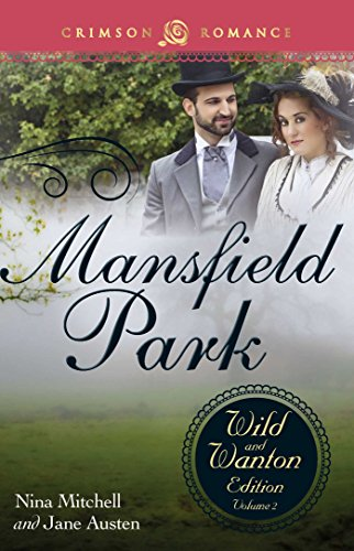Mansfield Park: The Wild and Wanton Edition, Volume 2 (Crimson Romance)