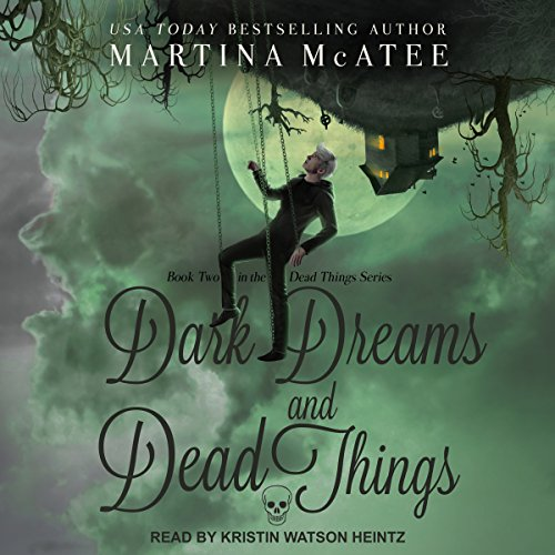Dark Dreams and Dead Things: Dead Things Series, Book 2 by Tantor Audio