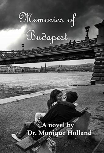 Memories of Budapest by Monique Holland