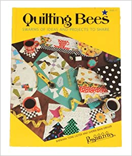 Book Quilting Bees: Swarms of Ideas and Projects for Friends