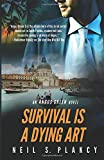 Survival is a Dying Art: An Angus Green Novel