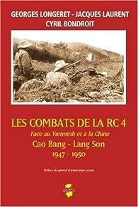 Les Combats de la RC4 : Face au Vietminh et à la Chine par Georges Longeret