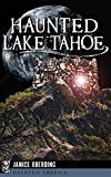 img - for Haunted Lake Tahoe book / textbook / text book