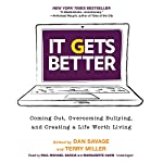 It Gets Better: Coming Out, Overcoming Bullying, and Creating a Life Worth Living | Dan Savage,Terry Miller