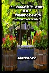 El paraiso de Adan y el infierno de Eva: Primer viaje al paraiso (Spanish