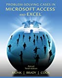 Problem Solving Cases in Microsoft Access and Excel, Ellen Monk and Joseph Brady, 1133629792