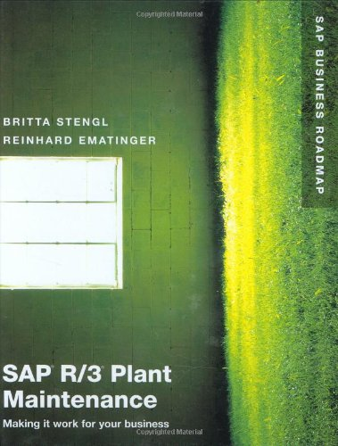 SAP R/3 Plant Maintenance: Making it work for your business ()