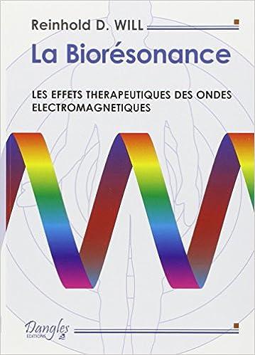 Lire La Biorésonance : Les effets thérapeutiques des ondes électromagnétiques pdf