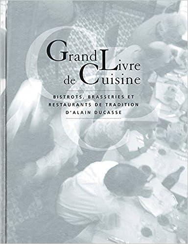 Grand Livre De Cuisine D Alain Ducasse French Edition
