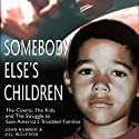 Somebody Else's Children Audiobook by Jill Wolfson, John Hubner Narrated by P. J. Ochlan