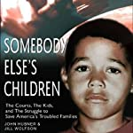 Somebody Else's Children | Jill Wolfson,John Hubner