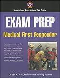 Exam Prep:  Medical First Responder (Exam Prep (Jones & Bartlett Publishers))