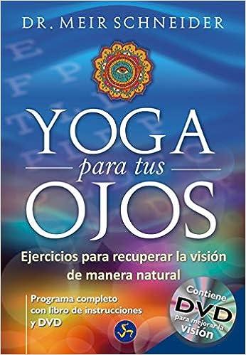Yoga Para Tus Ojos / Yoga For Our Eyes: Ejercicios Para ...