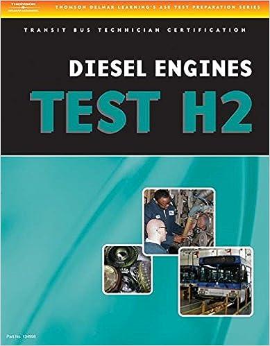 ase test preparation - transit bus h2, diesel engines (ase test prep ...