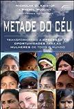 Metade Do Ceu. Transformando A Opressão Em Oportunidades Para As Mulheres De Todo O Mundo