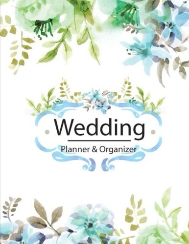 Wedding Planner & Organizer: Checklist, Plan the Perfect Wedding, Worksheets, Etiquette, Calendars, and Answers to Frequently Asked Questions, Wedding Small Budget pdf