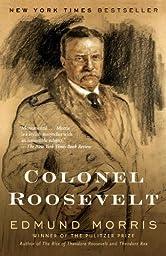 Colonel Roosevelt (Theodore Roosevelt Series Book 3)