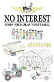 No Interest, John Nicholas Westpfahl, 1434916367
