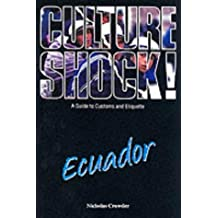 Culture Shock! Ecuador: A Guide to Customs and Etiquette (January 17,2002)