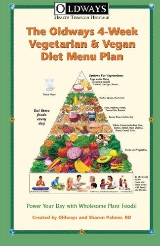 - Oldways 4-Week Vegetarian & Vegan Diet Menu Plan: Power Your Day with Wholesome Plant Foods