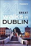 img - for Frommer's 24 Great Walks in Dublin book / textbook / text book