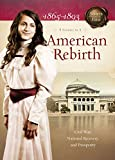 img - for American Rebirth: Civil War, National Recovery, and Prosperity (Sisters in Time) book / textbook / text book