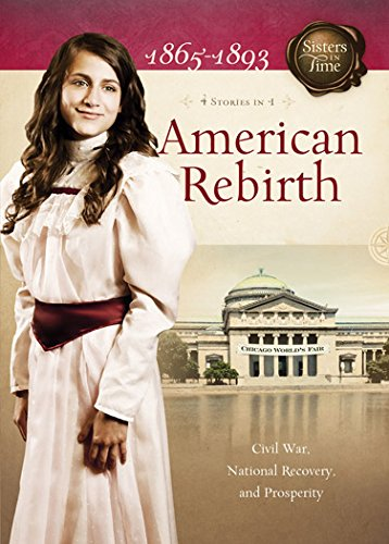American Rebirth: Civil War, National Recovery, and Prosperity (Sisters in Time)