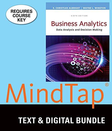 Bundle: Business Analytics: Data Analysis & Decision Making, Loose-Leaf Version, 6th + MindTap Business Statistics,