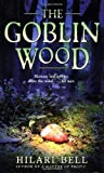 The Goblin Wood by Bell, Hilari (2004) Paperback