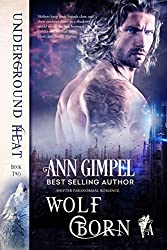 Wolf Born: Shifter Paranormal Romance (Underground Heat Book 2)