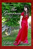 A Regency Romance: The Governess Volume Two: Book One: A Sweet, Clean & Wholesome Victorian Historical Romance Novel (A Huntington Saga Series)
