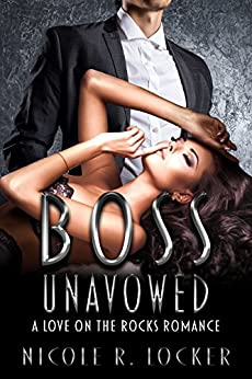 Boss Unavowed: A Love On the Rocks Romance (The Boss Series Book 2) by [Locker, Nicole R.]