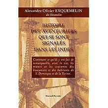 Histoire des aventuriers qui se sont signalés dans les Indes - Histoire de la flibuste (French Edition)