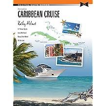 Caribbean Cruise: Sheet (Recital Suite Series)