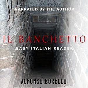 Il Banchetto - Easy Italian Reader (Italian Edition) Audiobook