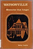 img - for Watsonville: Memories That Linger book / textbook / text book