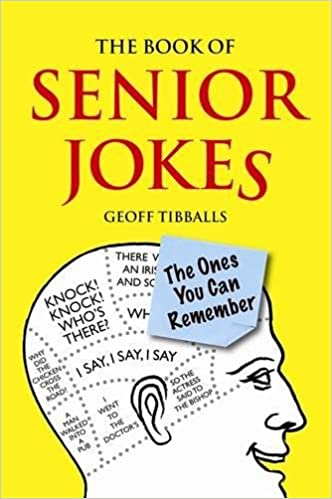 The Book of <b>Senior Jokes</b>: The Ones You Can Remember: Geoff ...