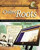 Online Roots: How to Discover Your Familys History and Heritage With the Power of the Internet (National Genealogical Society Guides)