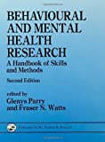 Behavioural and Mental Health Research : A Handbook of Skills and Methods, , 0863773877