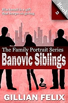 The Banovic Siblings (Family Portrait Book 2) by [Felix, Gillian]