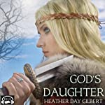 God's Daughter: Vikings of the New World Saga, Book 1 | Heather Day Gilbert