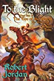 To the Blight (The Eye of the World, Book 2)