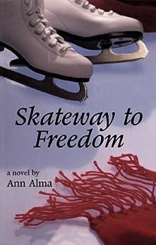 Skateway to Freedom by [Alma, Ann]