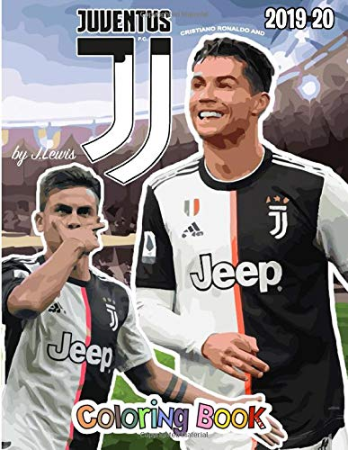 Cristiano Ronaldo And Juventus F C The Soccer Coloring And Activity Book 2019 2020 Season Lewis Joel 9798646390098 Amazon Com Books