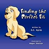 Finding the Perfect Fit, S. C. Ayres, 1456009125