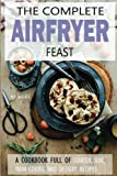 Air Fryer Cookbook: 150 high quality Air Fryer recipes!